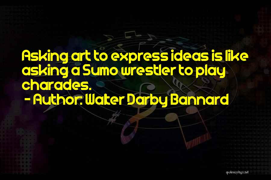 Art Express Quotes By Walter Darby Bannard