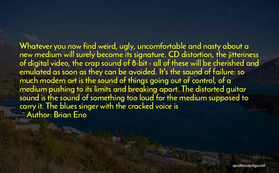 Art Has No Limits Quotes By Brian Eno
