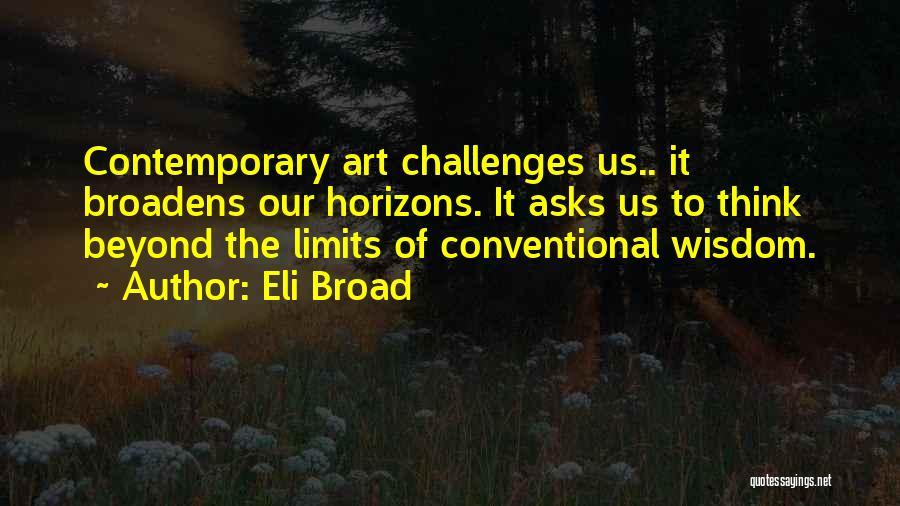 Art Has No Limits Quotes By Eli Broad