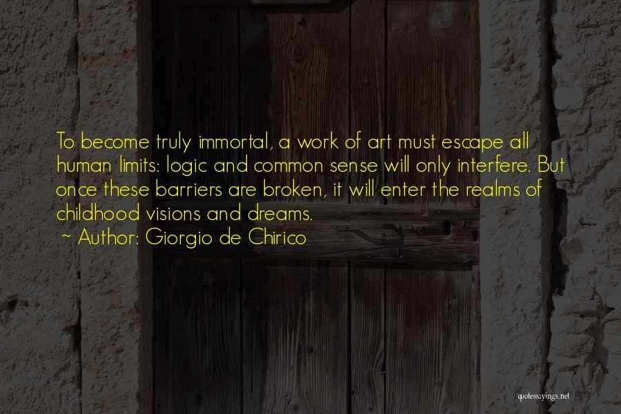 Art Has No Limits Quotes By Giorgio De Chirico