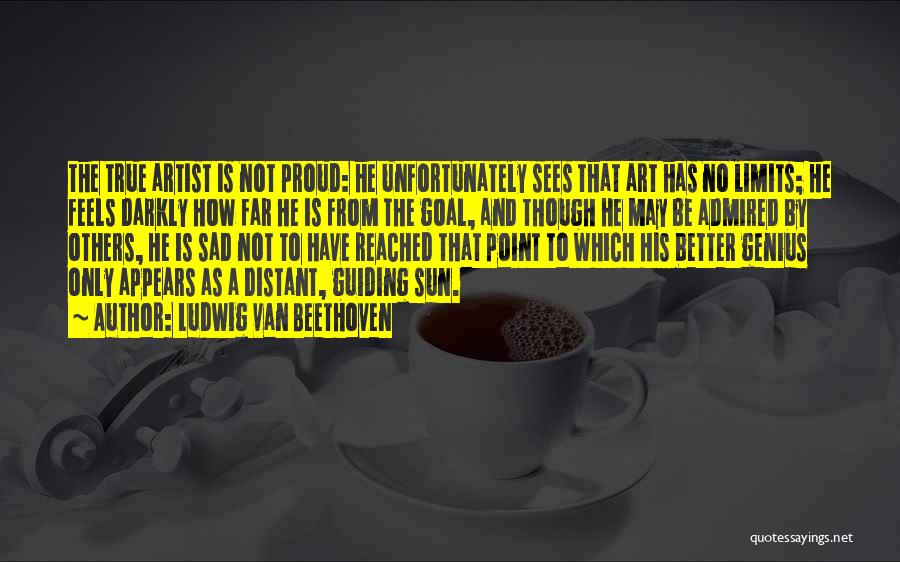 Art Has No Limits Quotes By Ludwig Van Beethoven