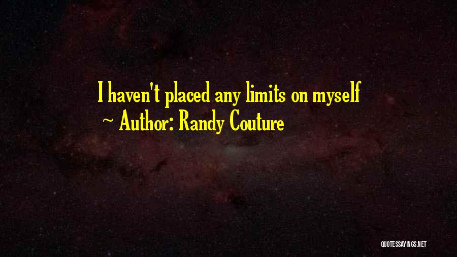 Art Has No Limits Quotes By Randy Couture