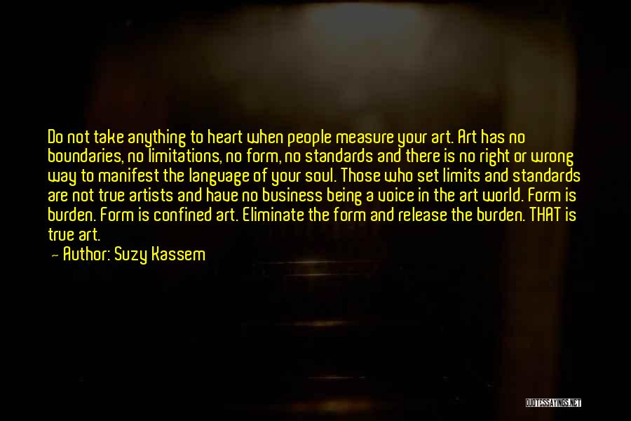 Art Has No Limits Quotes By Suzy Kassem