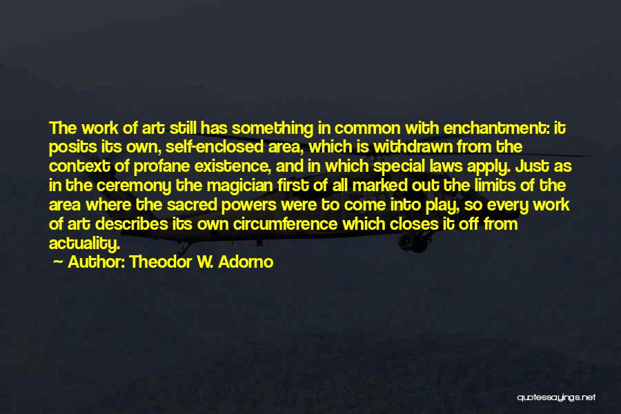 Art Has No Limits Quotes By Theodor W. Adorno