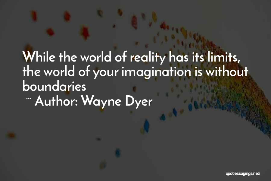 Art Has No Limits Quotes By Wayne Dyer