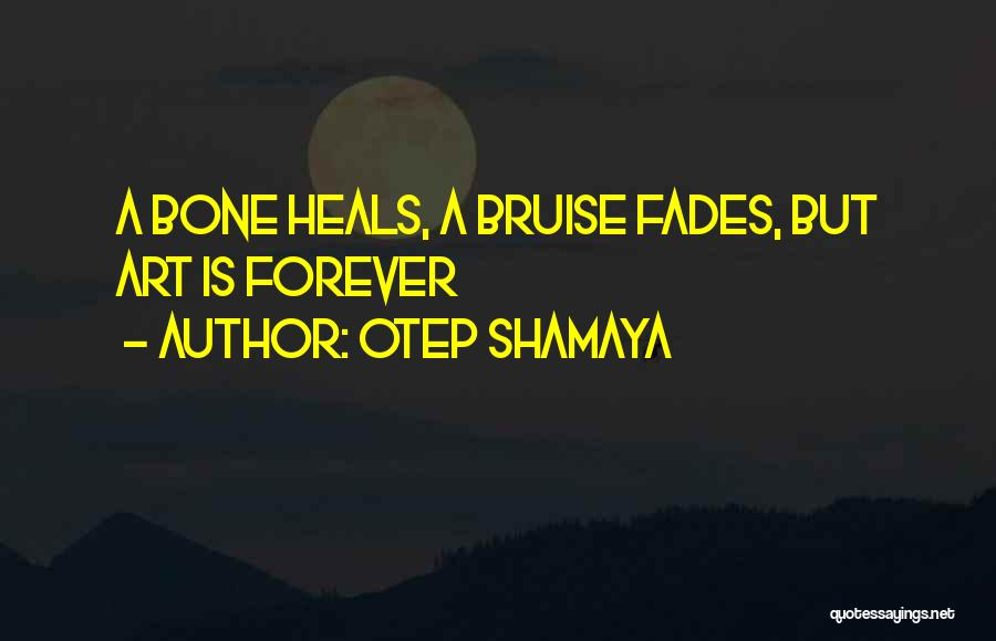Art Heals Quotes By Otep Shamaya