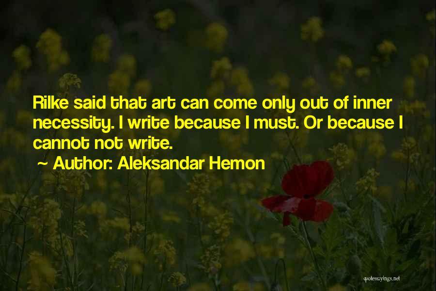 Art Necessity Quotes By Aleksandar Hemon