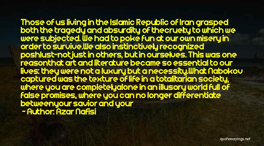 Art Necessity Quotes By Azar Nafisi