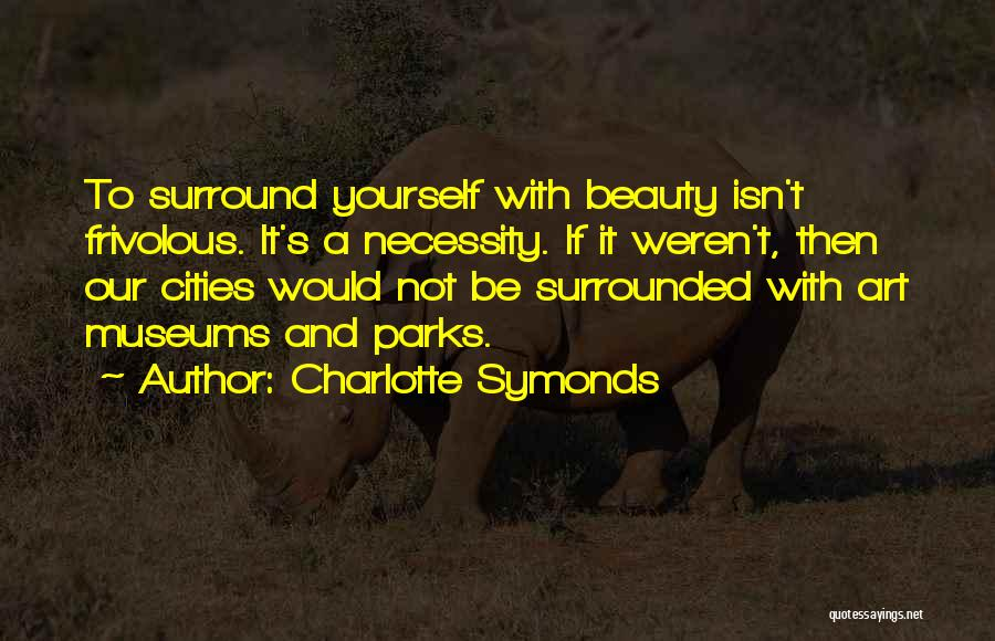 Art Necessity Quotes By Charlotte Symonds