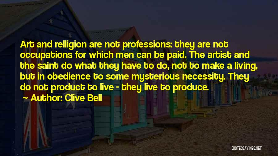 Art Necessity Quotes By Clive Bell