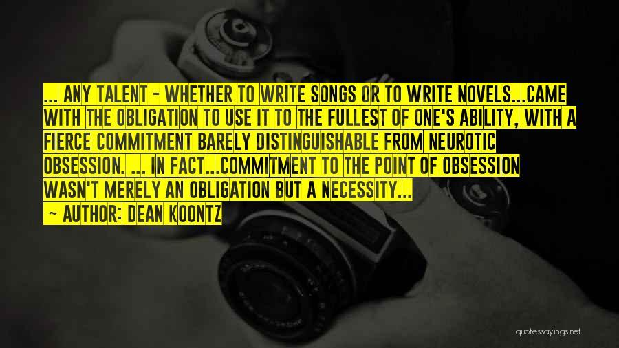 Art Necessity Quotes By Dean Koontz