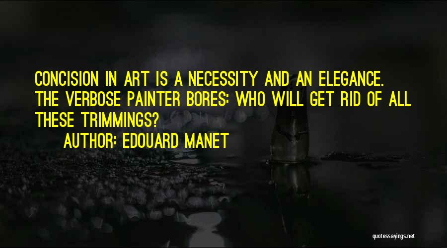 Art Necessity Quotes By Edouard Manet