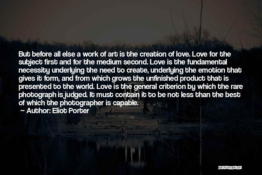 Art Necessity Quotes By Eliot Porter