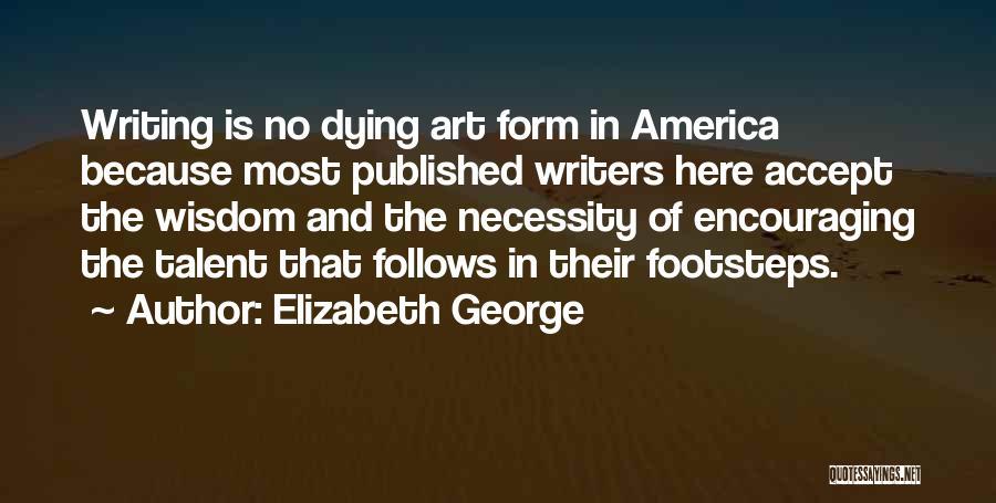 Art Necessity Quotes By Elizabeth George
