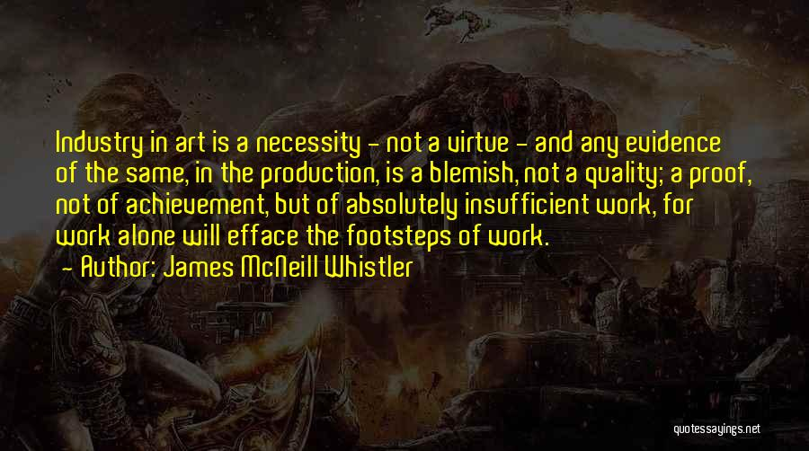 Art Necessity Quotes By James McNeill Whistler