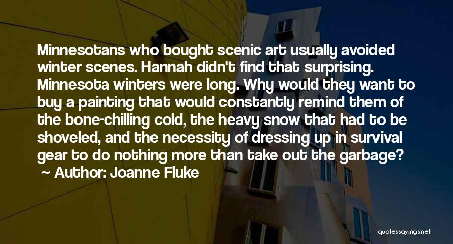 Art Necessity Quotes By Joanne Fluke