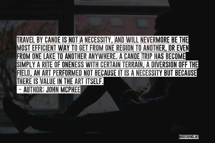 Art Necessity Quotes By John McPhee