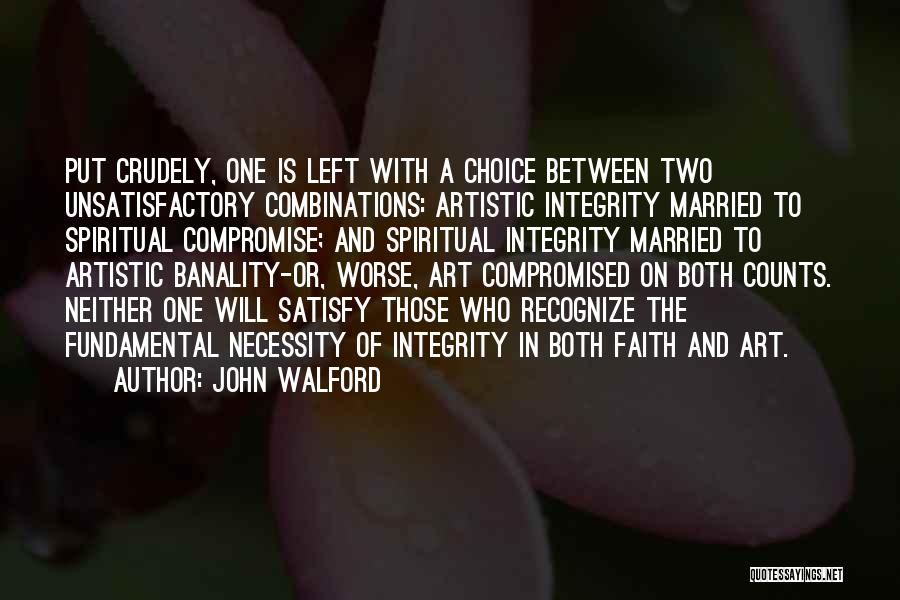 Art Necessity Quotes By John Walford