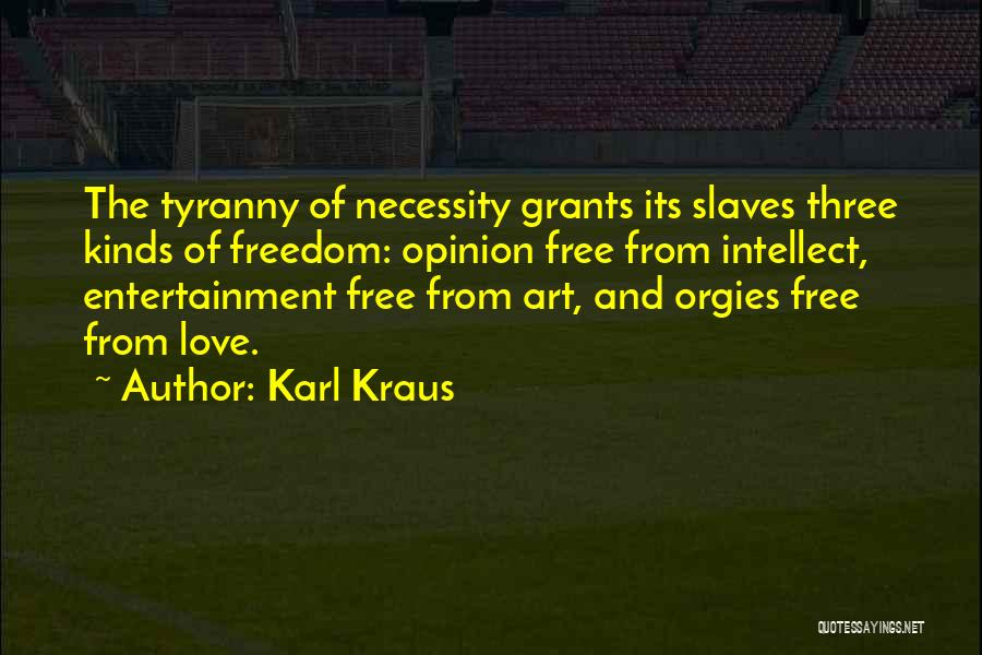 Art Necessity Quotes By Karl Kraus