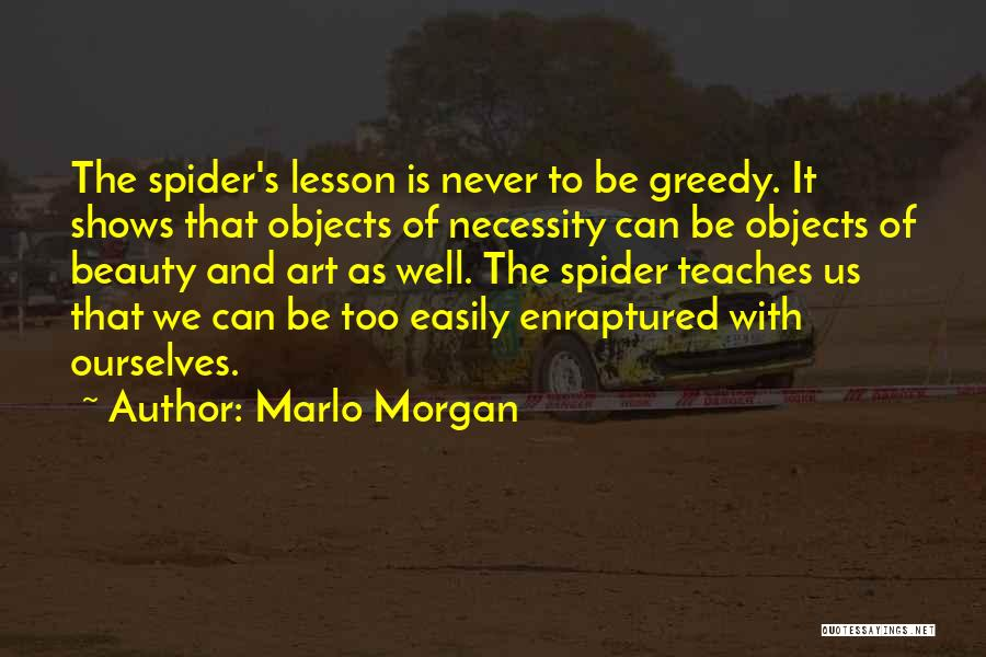 Art Necessity Quotes By Marlo Morgan