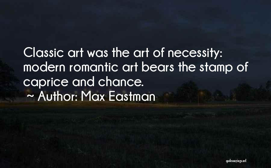 Art Necessity Quotes By Max Eastman