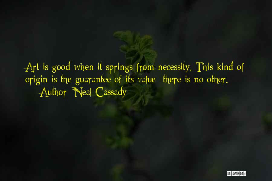 Art Necessity Quotes By Neal Cassady