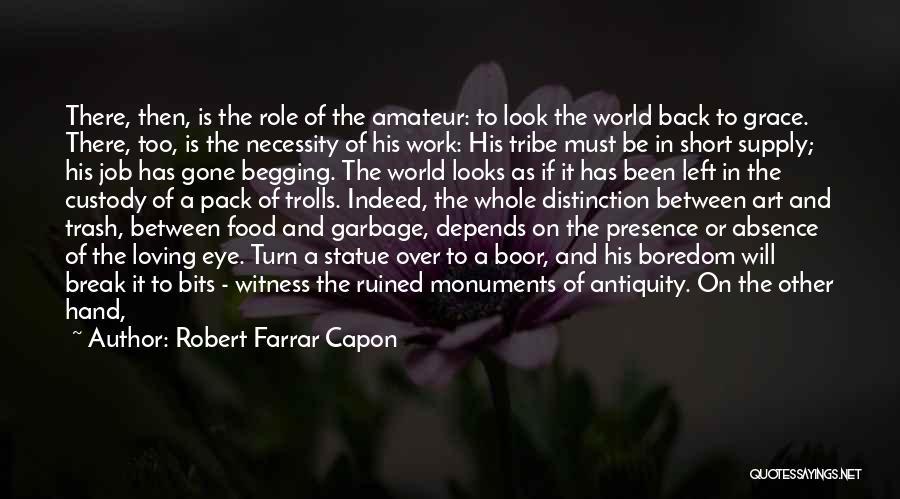 Art Necessity Quotes By Robert Farrar Capon