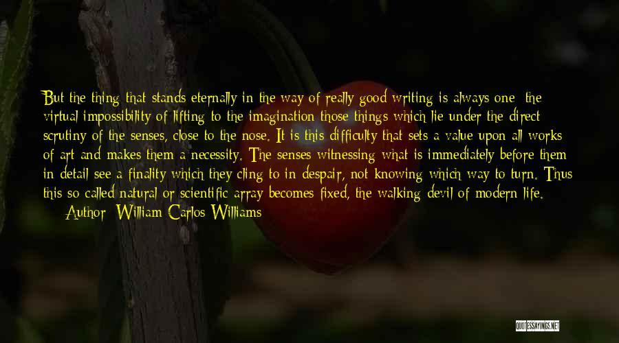 Art Necessity Quotes By William Carlos Williams