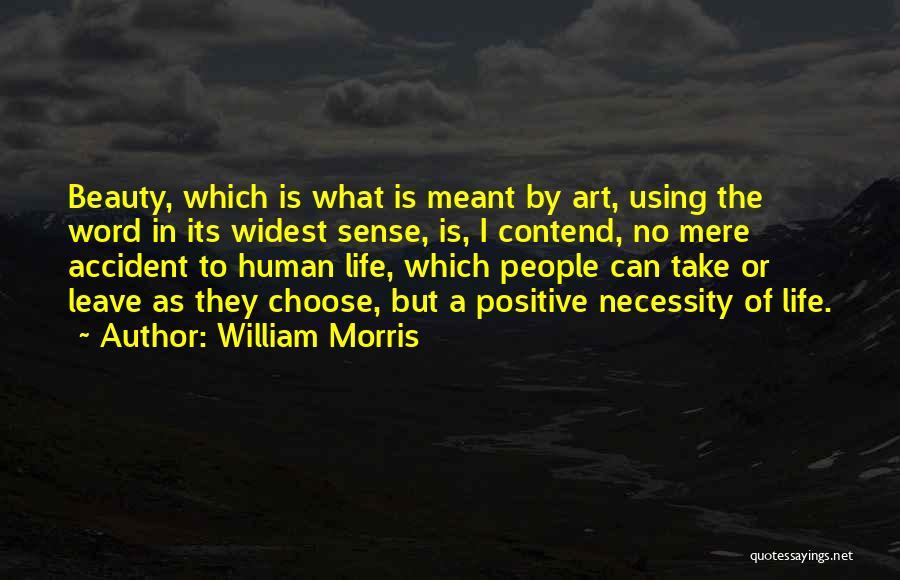 Art Necessity Quotes By William Morris