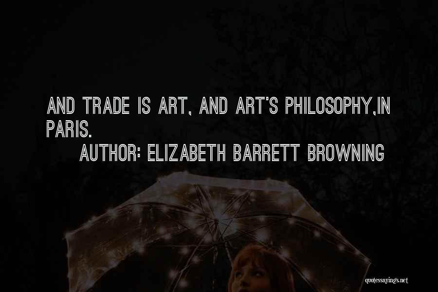 Art Paris Quotes By Elizabeth Barrett Browning