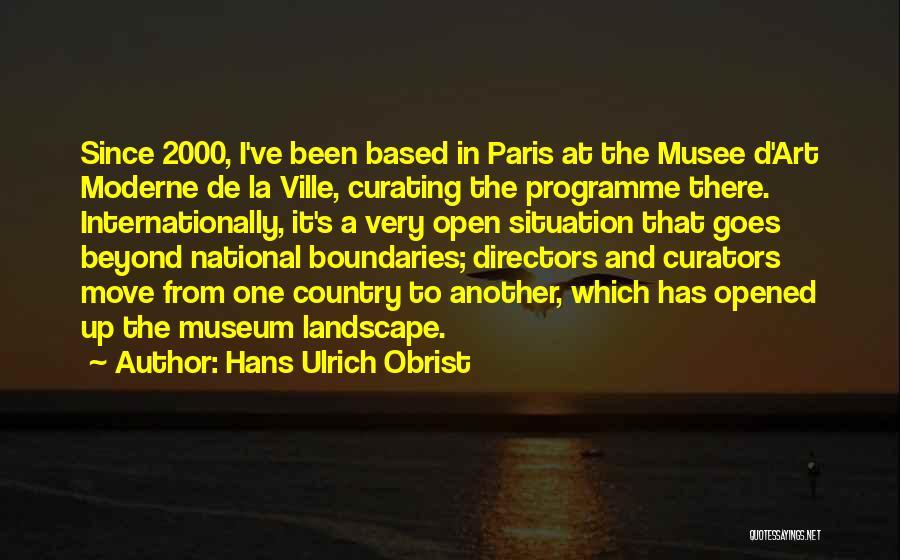 Art Paris Quotes By Hans Ulrich Obrist