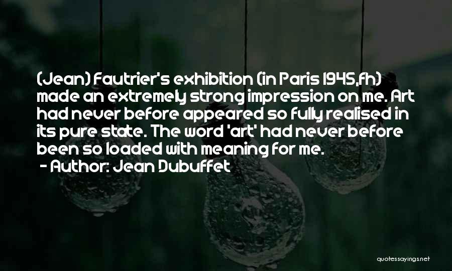 Art Paris Quotes By Jean Dubuffet