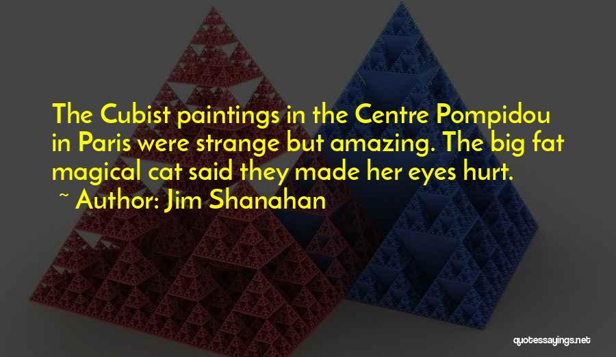 Art Paris Quotes By Jim Shanahan