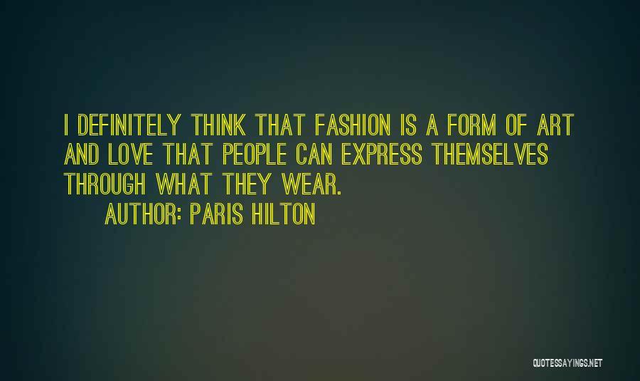 Art Paris Quotes By Paris Hilton