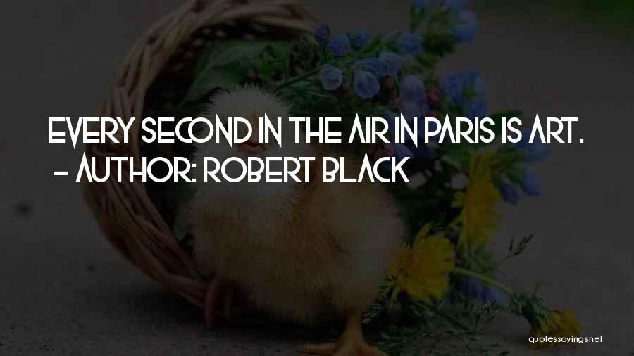 Art Paris Quotes By Robert Black