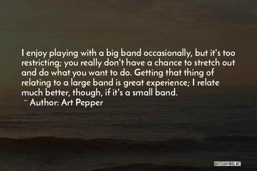 Art Pepper Quotes 1928311