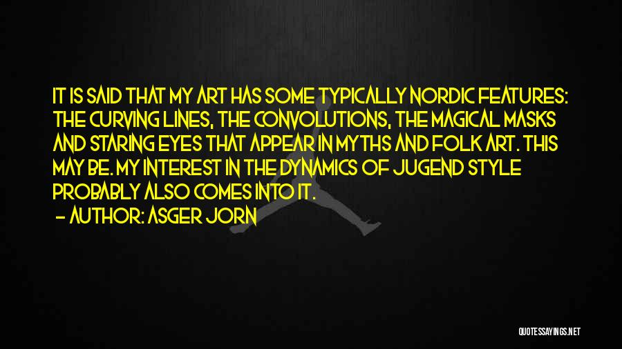 Art Style Quotes By Asger Jorn