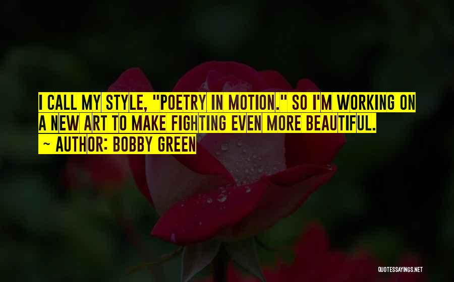 Art Style Quotes By Bobby Green