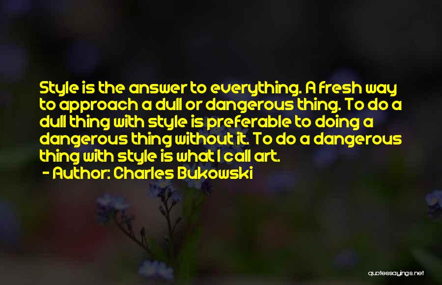 Art Style Quotes By Charles Bukowski