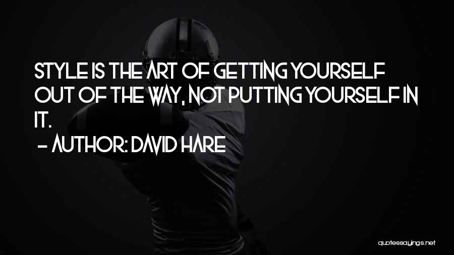 Art Style Quotes By David Hare