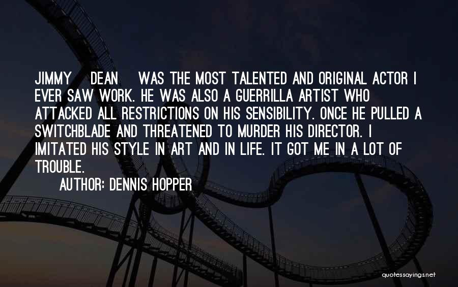Art Style Quotes By Dennis Hopper