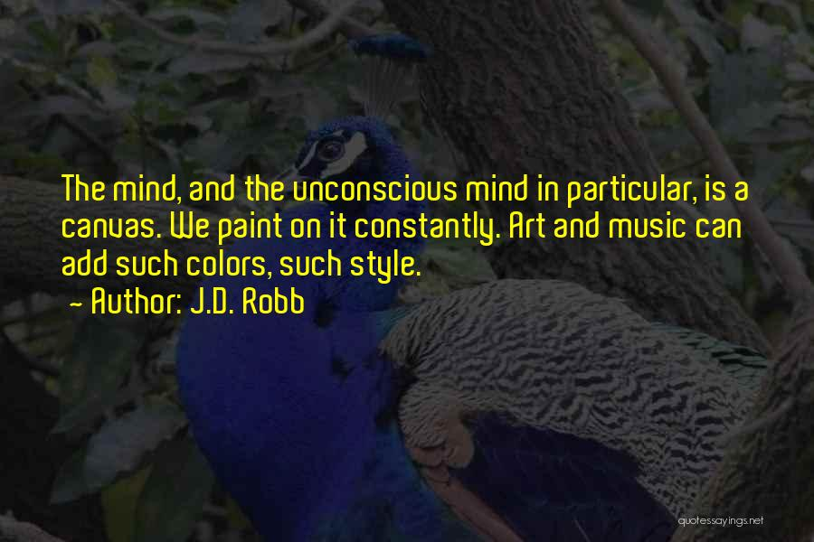 Art Style Quotes By J.D. Robb