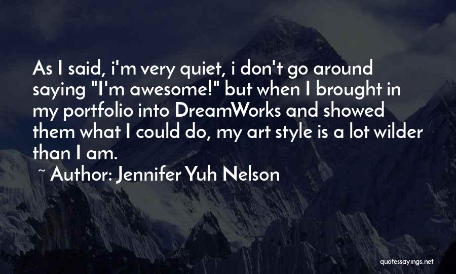 Art Style Quotes By Jennifer Yuh Nelson