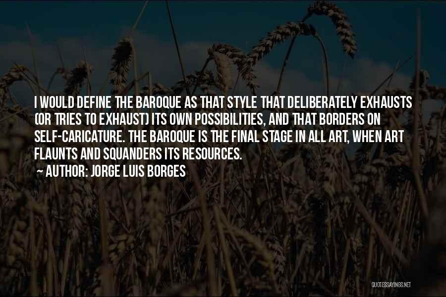 Art Style Quotes By Jorge Luis Borges