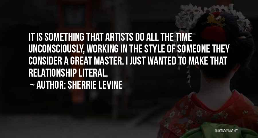 Art Style Quotes By Sherrie Levine