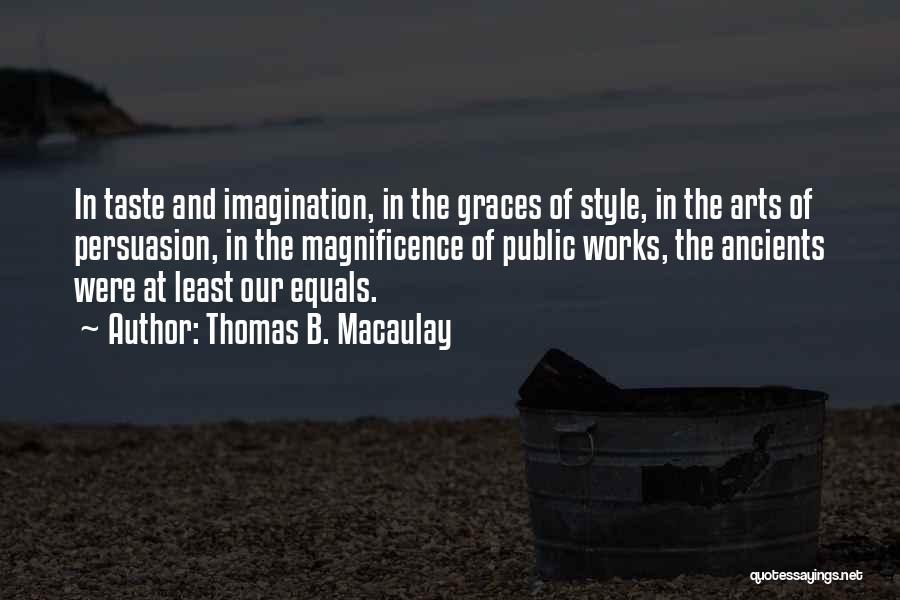 Art Style Quotes By Thomas B. Macaulay