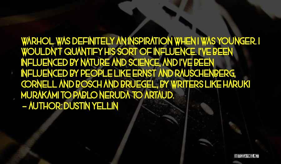 Artaud Quotes By Dustin Yellin