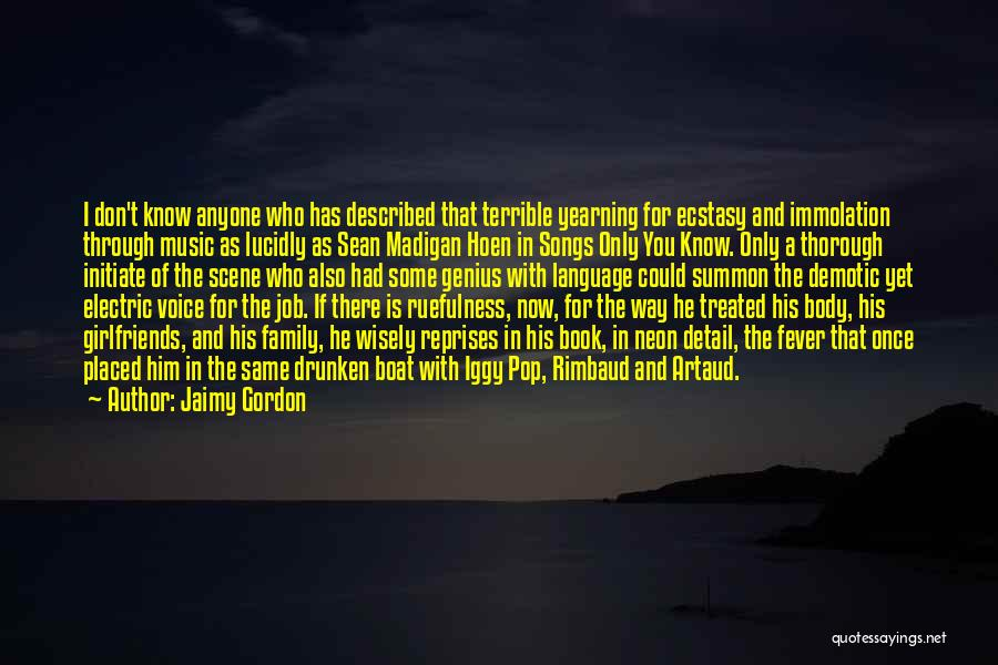 Artaud Quotes By Jaimy Gordon