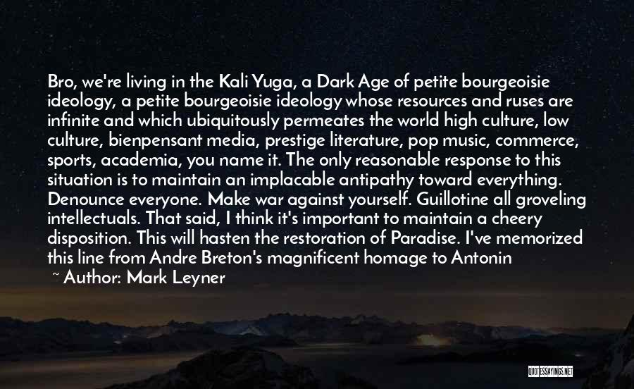 Artaud Quotes By Mark Leyner