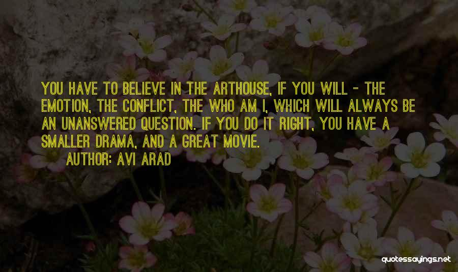Arthouse Movie Quotes By Avi Arad